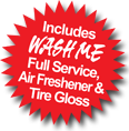 Includes Full Service, Air Freshener & Tire Gloss